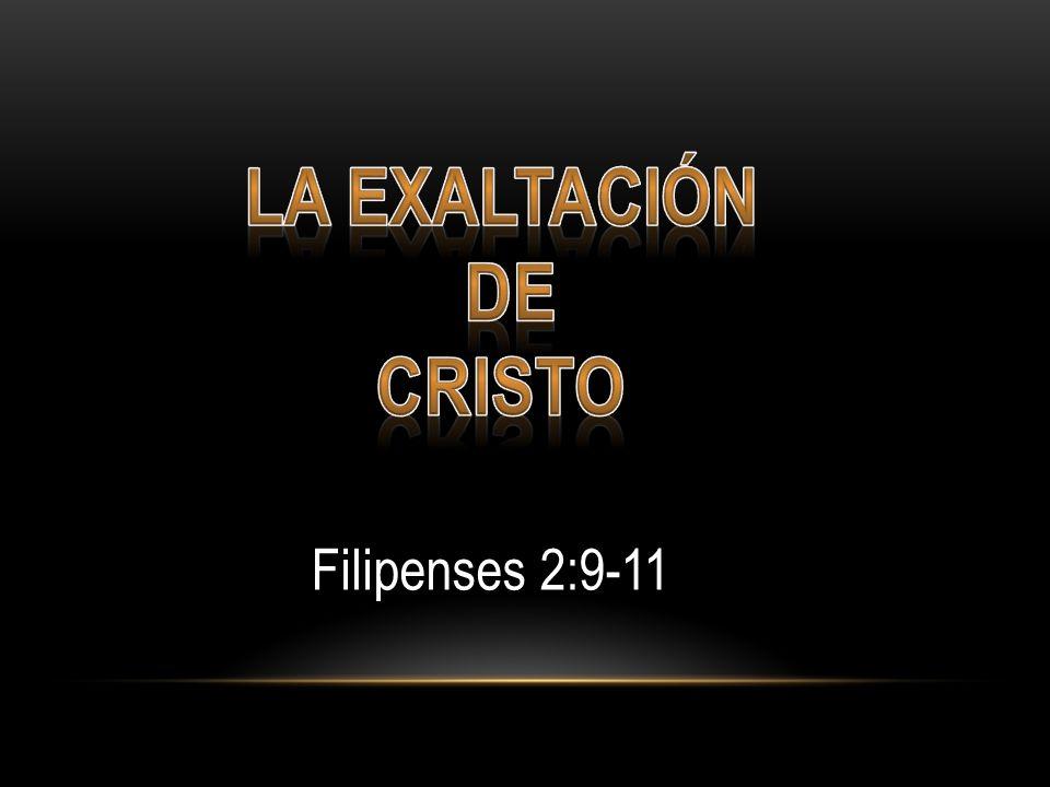 LA EXALTACIÓN DE CRISTO