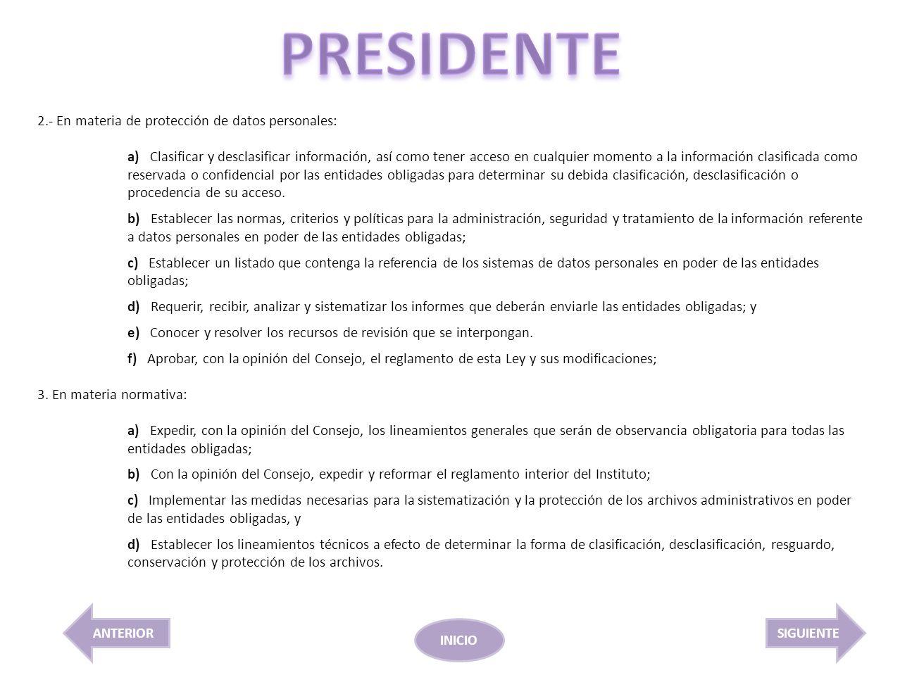 PRESIDENTE 2.- En materia de protección de datos personales:
