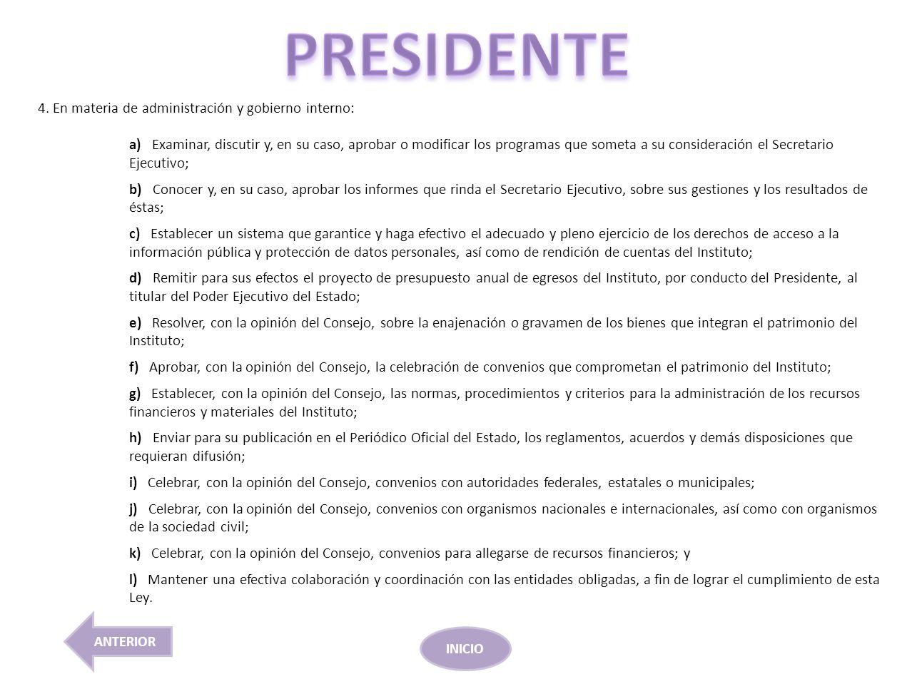 PRESIDENTE 4. En materia de administración y gobierno interno: