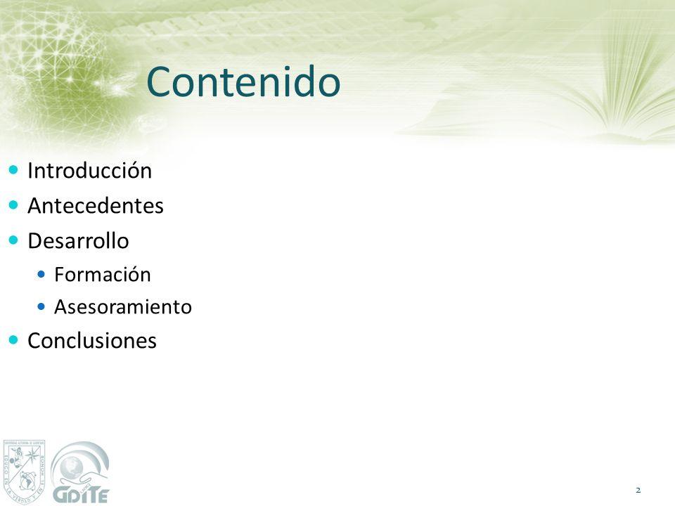 Contenido Introducción Antecedentes Desarrollo Conclusiones Formación