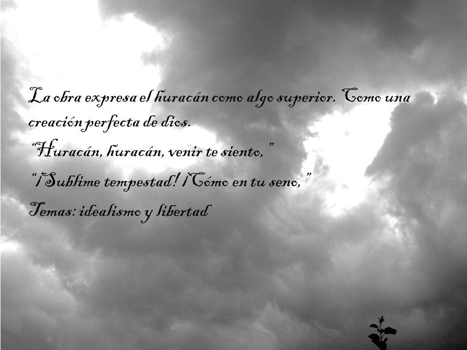 La obra expresa el huracán como algo superior