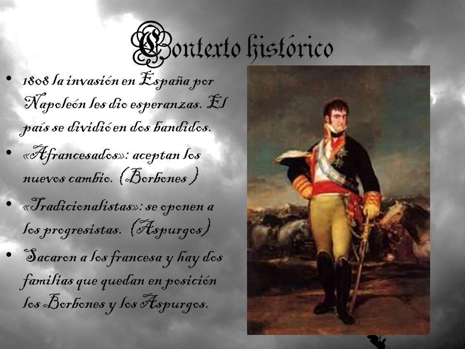 Contexto histórico 1808 la invasión en España por Napoleón les dio esperanzas. El país se dividió en dos bandidos.