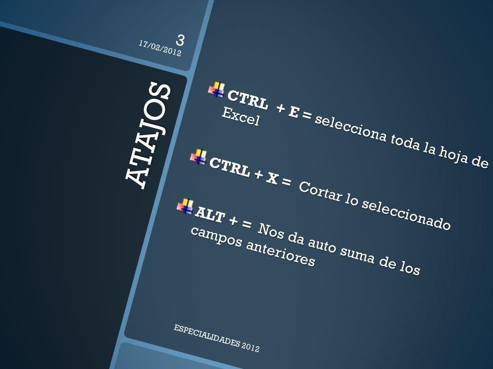 ATAJOS CTRL + E = selecciona toda la hoja de Excel