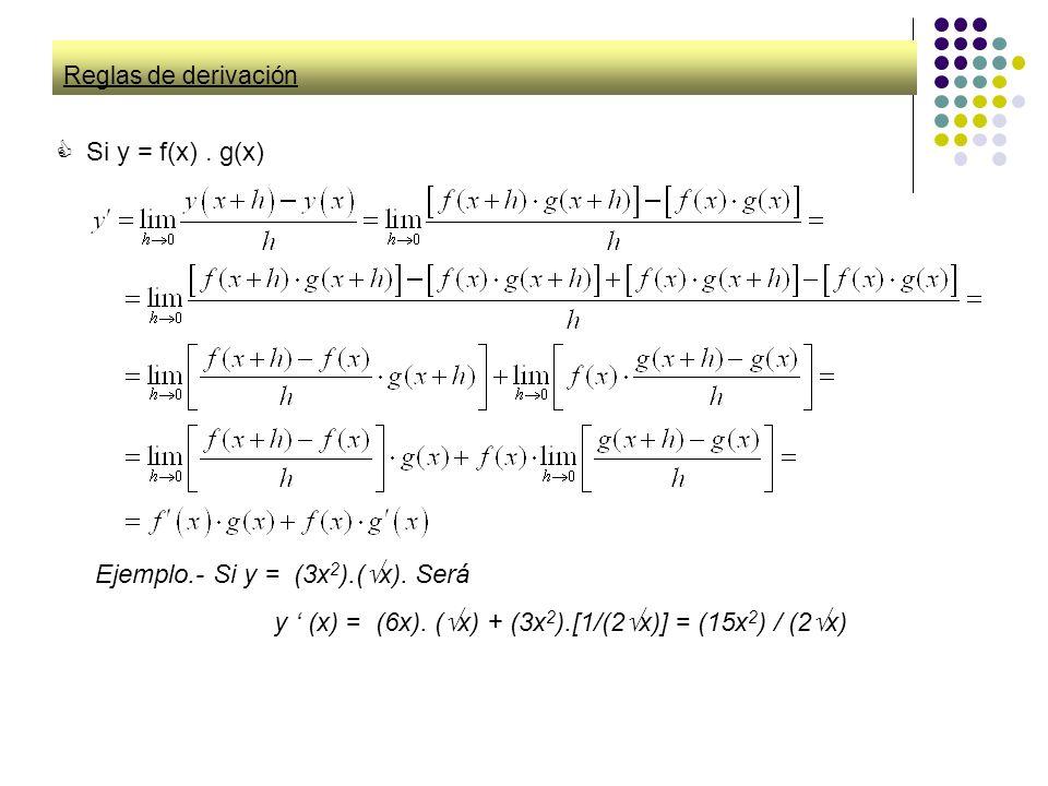 Ejemplo.- Si y = (3x2).(x). Será