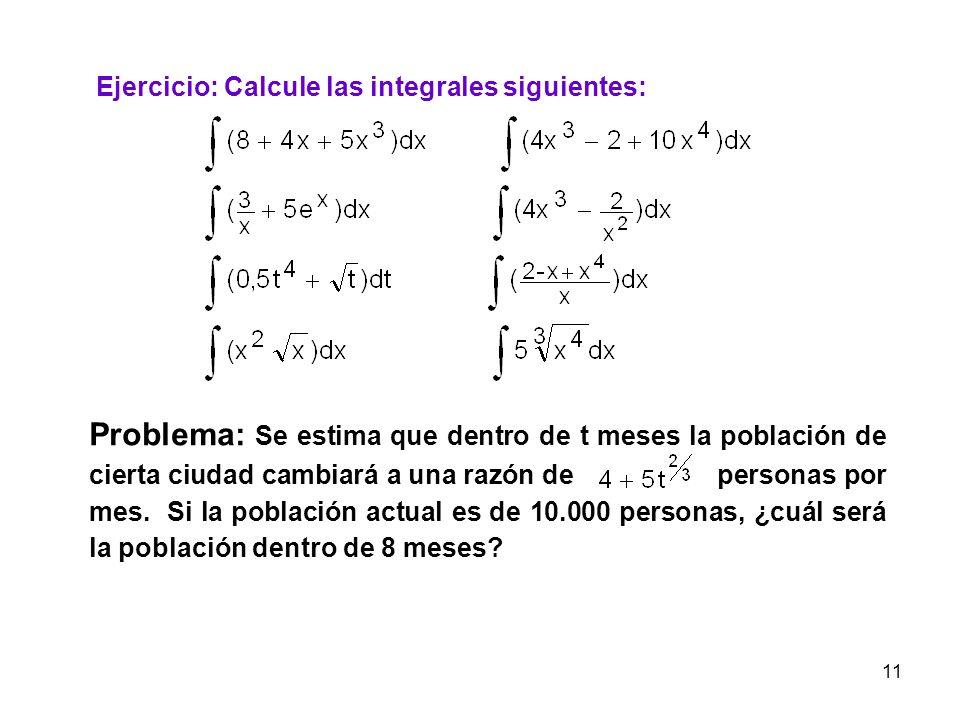 Ejercicio: Calcule las integrales siguientes: