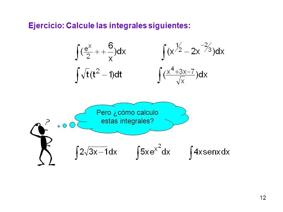 Pero ¿cómo calculo estas integrales
