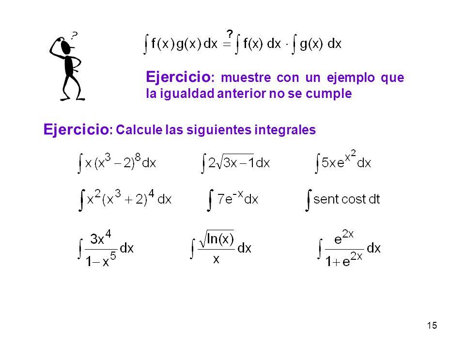 Ejercicio: Calcule las siguientes integrales