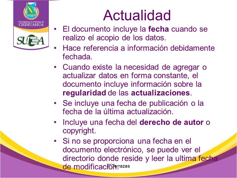 Actualidad El documento incluye la fecha cuando se realizo el acopio de los datos. Hace referencia a información debidamente fechada.