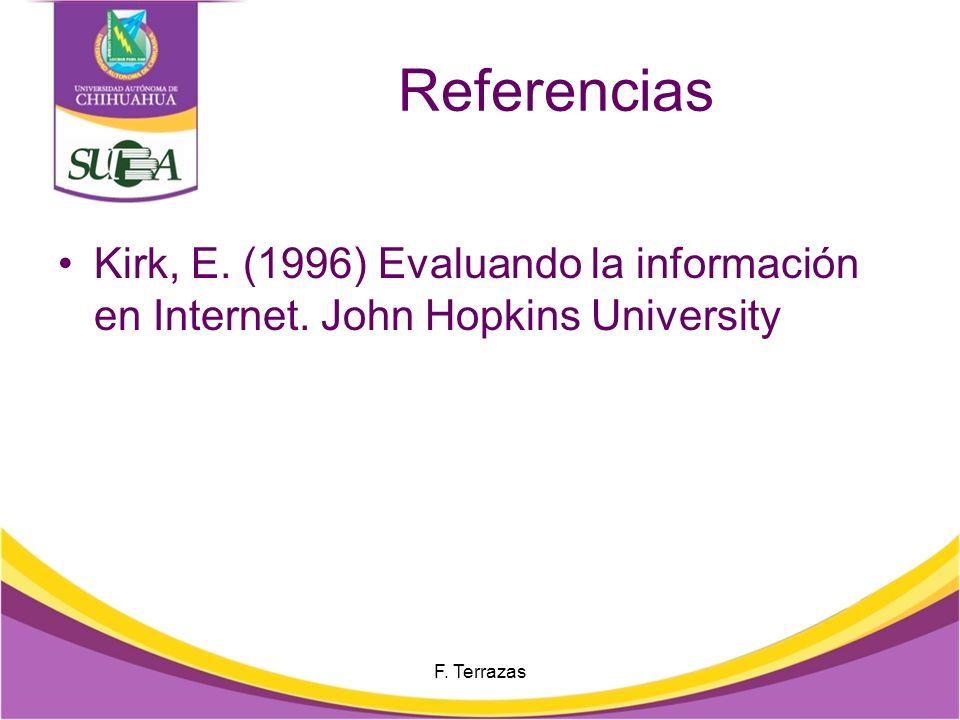 Referencias Kirk, E. (1996) Evaluando la información en Internet.