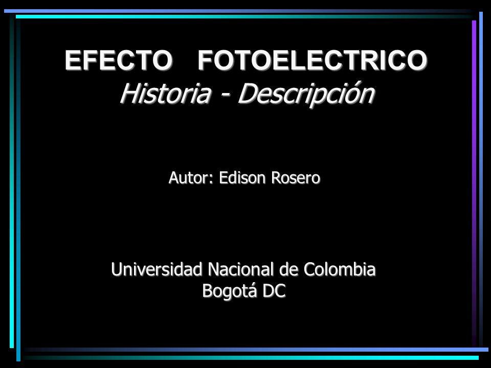 EFECTO FOTOELECTRICO Historia - Descripción