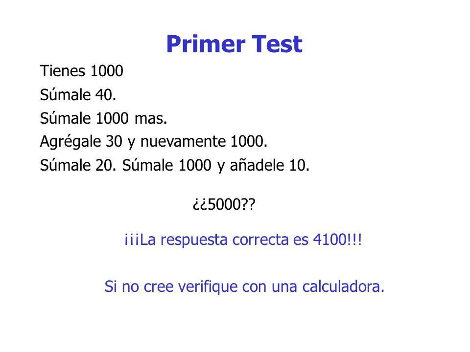 Primer Test Tienes 1000 Súmale 40. Súmale 1000 mas.