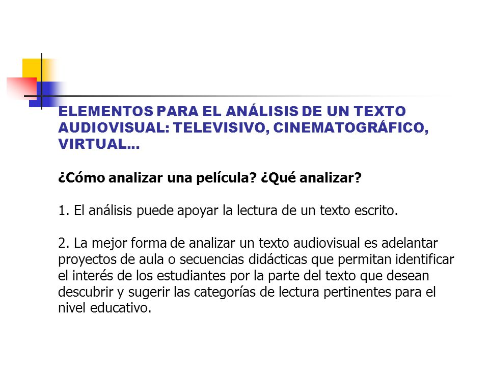 ELEMENTOS PARA EL ANÁLISIS DE UN TEXTO AUDIOVISUAL: TELEVISIVO, CINEMATOGRÁFICO, VIRTUAL...