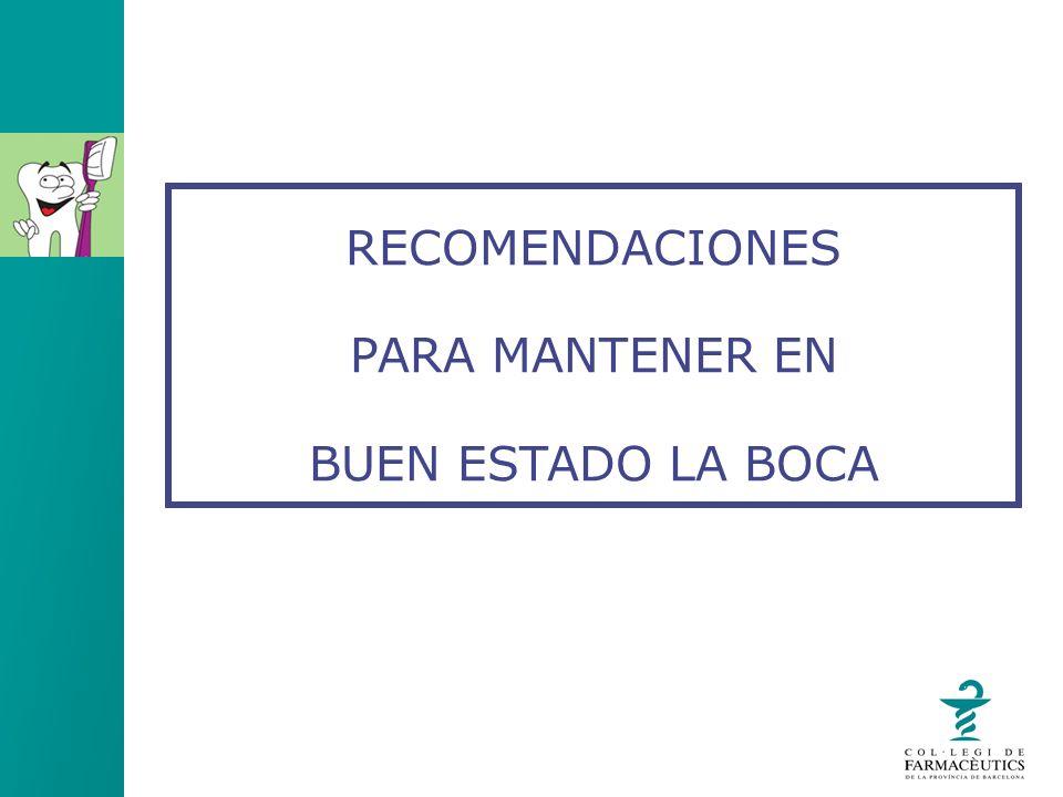 RECOMENDACIONES PARA MANTENER EN BUEN ESTADO LA BOCA