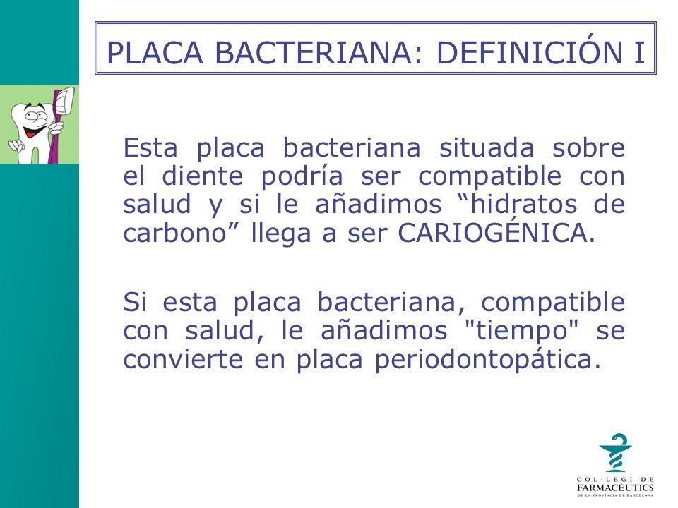 PLACA BACTERIANA: DEFINICIÓN I