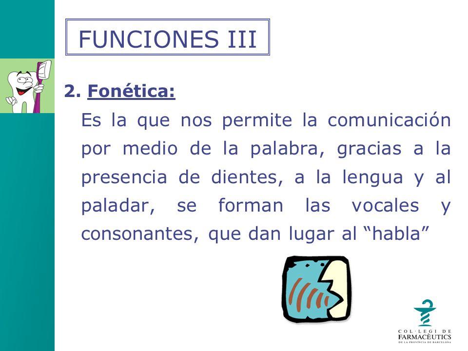 FUNCIONES III 2. Fonética: