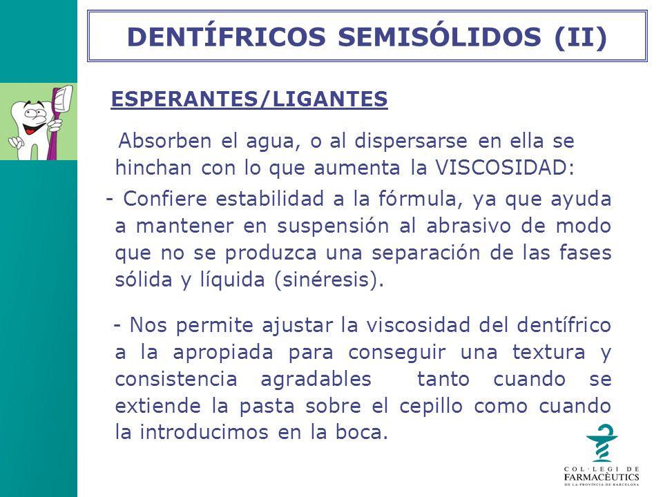 DENTÍFRICOS SEMISÓLIDOS (II)