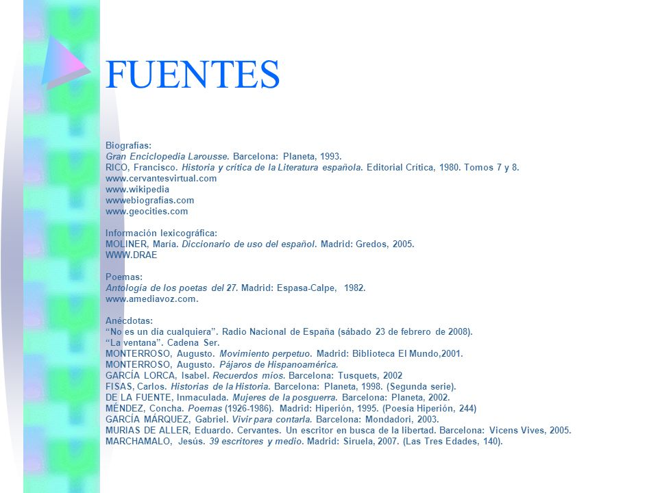 FUENTES Biografías: Gran Enciclopedia Larousse. Barcelona: Planeta, 1993.