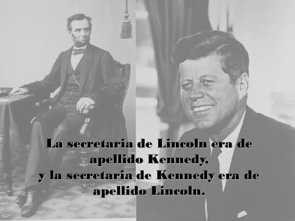 La secretaria de Lincoln era de apellido Kennedy,