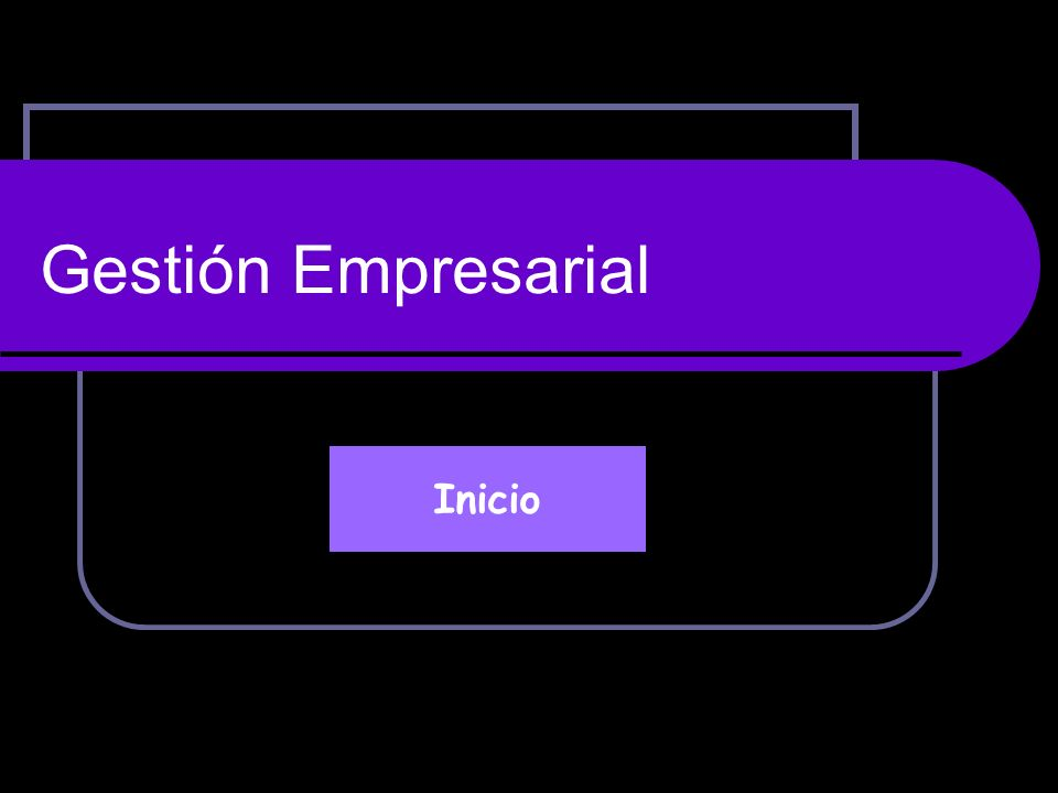 Gestión Empresarial Inicio