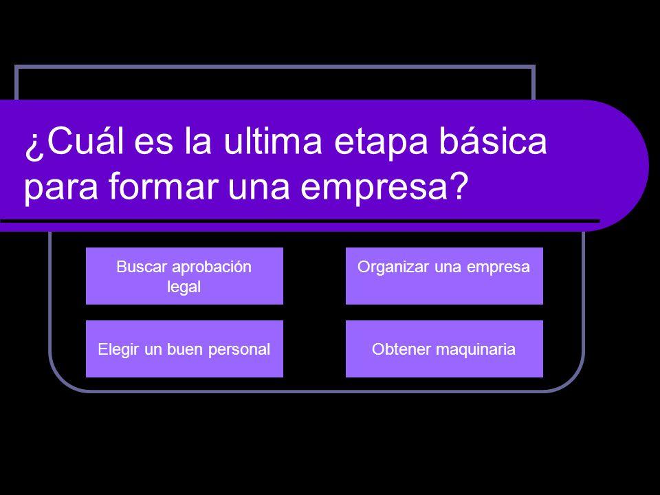 ¿Cuál es la ultima etapa básica para formar una empresa