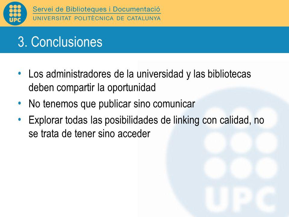 3. ConclusionesLos administradores de la universidad y las bibliotecas deben compartir la oportunidad.