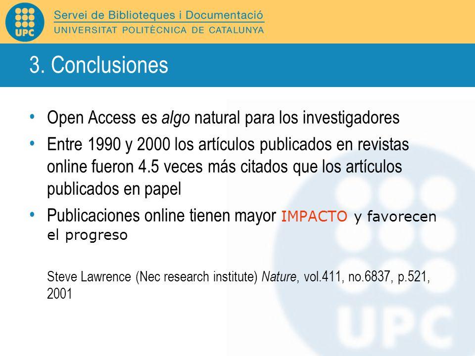 3. Conclusiones Open Access es algo natural para los investigadores