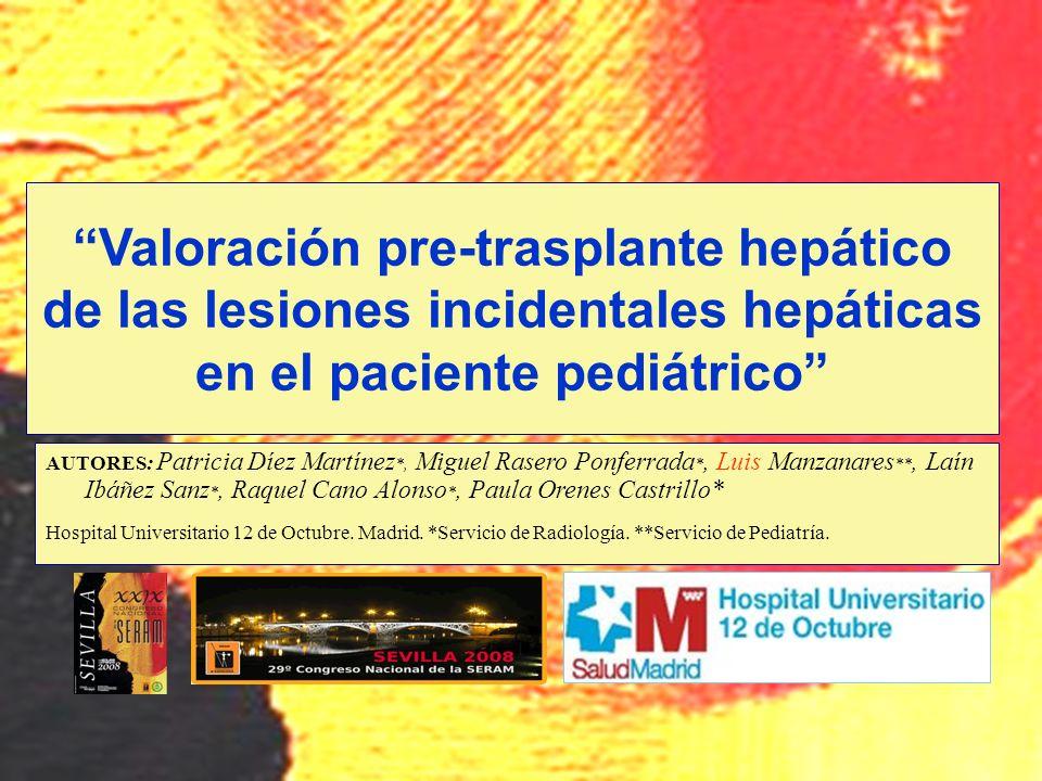 Valoración pre-trasplante hepático de las lesiones incidentales hepáticas en el paciente pediátrico