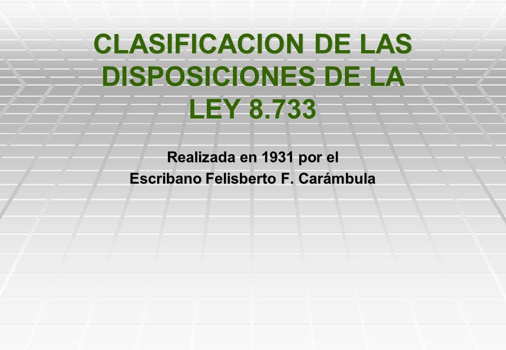 CLASIFICACION DE LAS DISPOSICIONES DE LA LEY 8.733