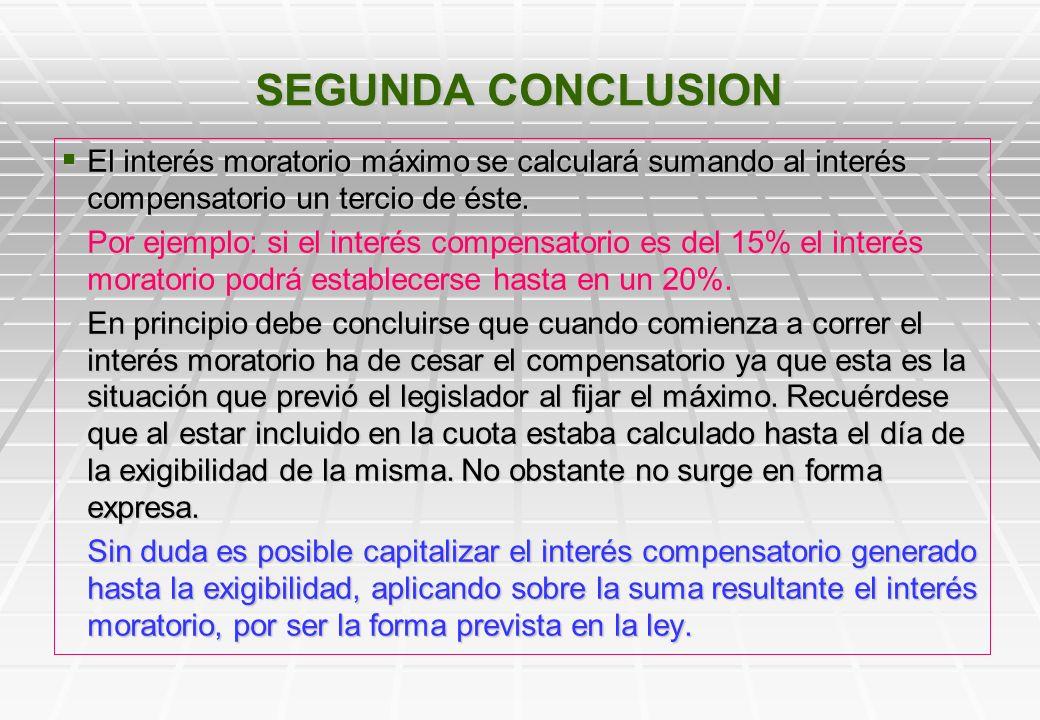 SEGUNDA CONCLUSIONEl interés moratorio máximo se calculará sumando al interés compensatorio un tercio de éste.