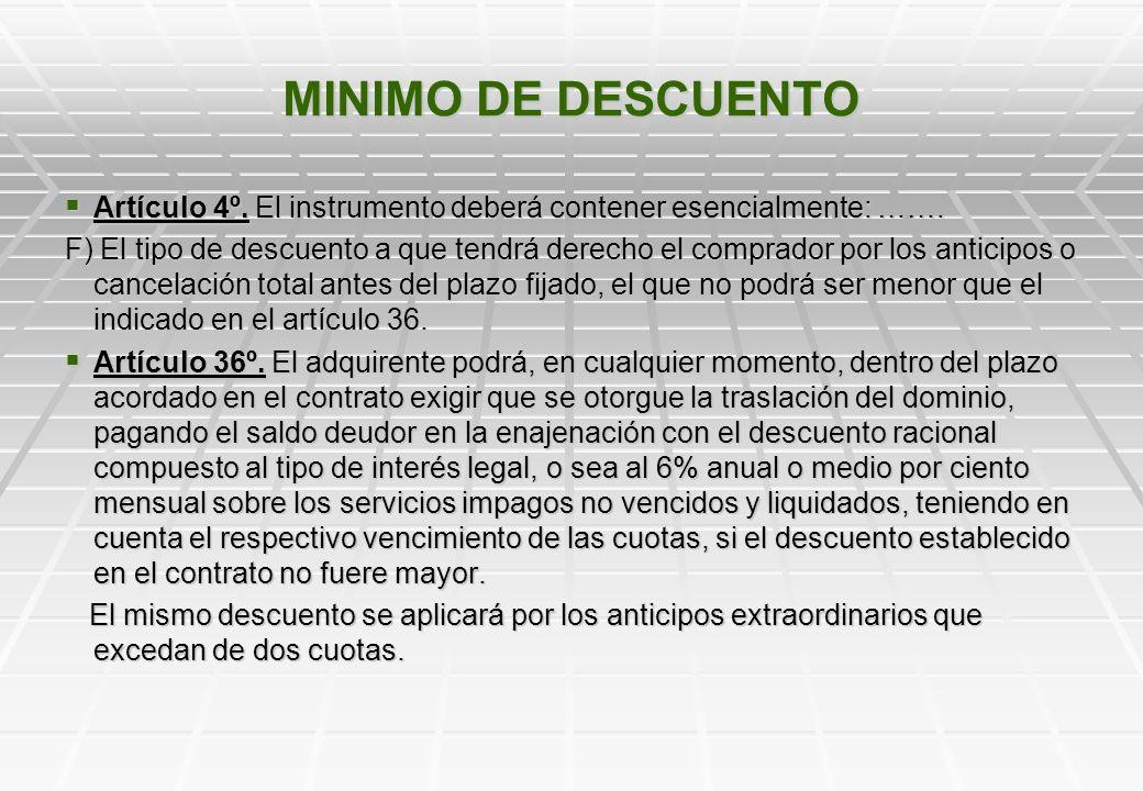 MINIMO DE DESCUENTOArtículo 4º. El instrumento deberá contener esencialmente: …….