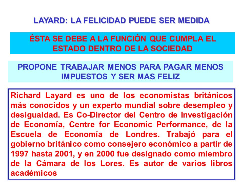 LAYARD: LA FELICIDAD PUEDE SER MEDIDA