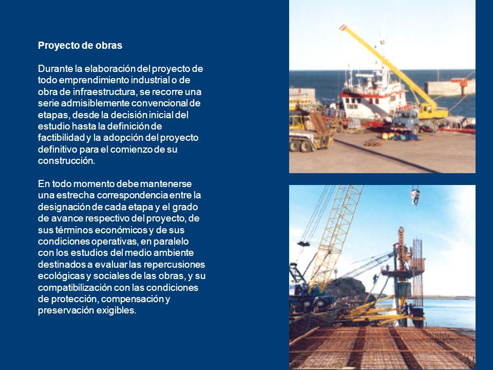 Proyecto de obras Durante la elaboración del proyecto de. todo emprendimiento industrial o de. obra de infraestructura, se recorre una.