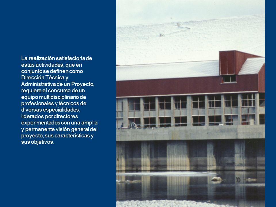 La realización satisfactoria de estas actividades, que en conjunto se definen como Dirección Técnica y