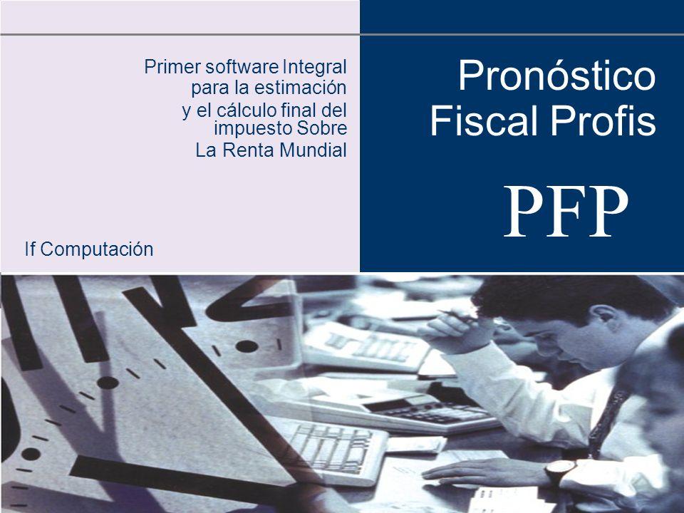 PFP Pronóstico Fiscal Profis Primer software Integral
