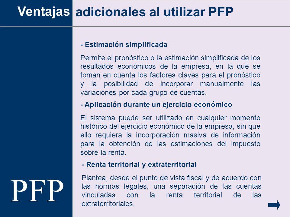 PFP Ventajas adicionales al utilizar PFP - Estimación simplificada