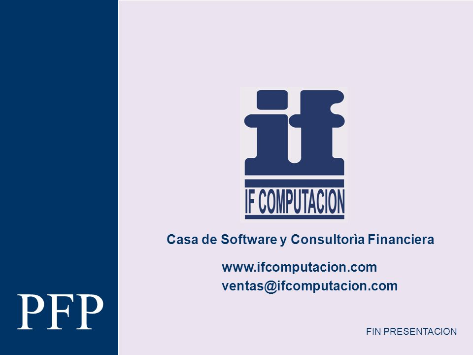 PFP Casa de Software y Consultorìa Financiera www.ifcomputacion.com