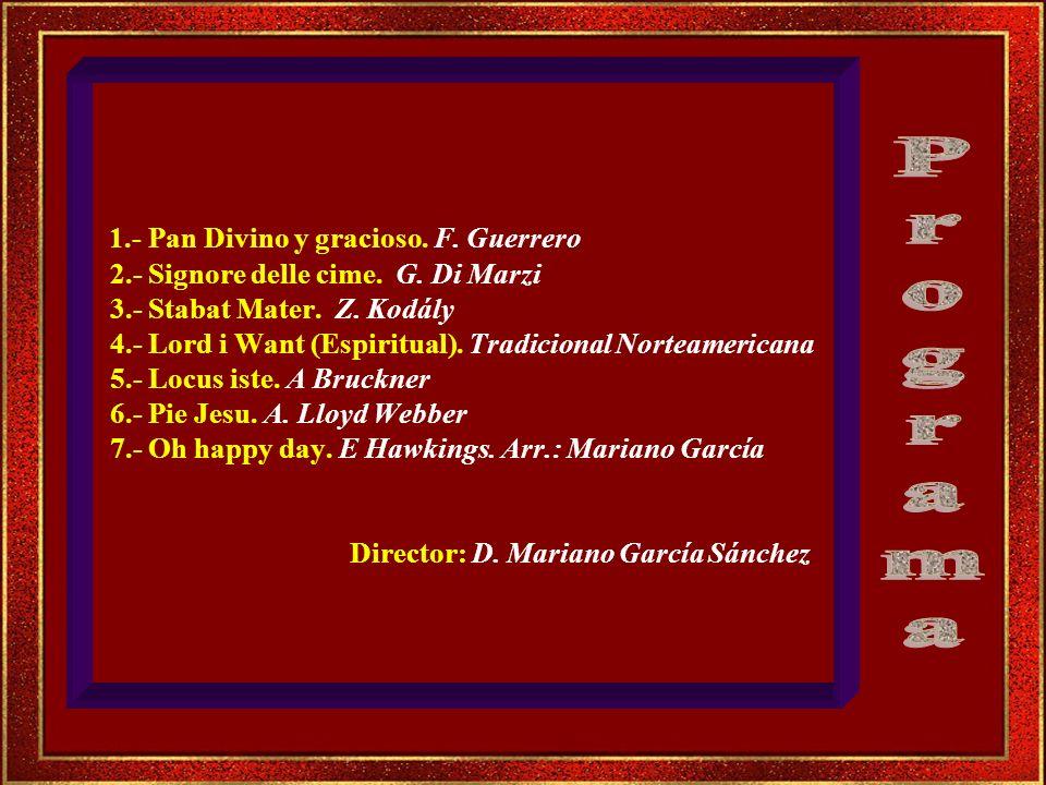 1. - Pan Divino y gracioso. F. Guerrero 2. - Signore delle cime. G