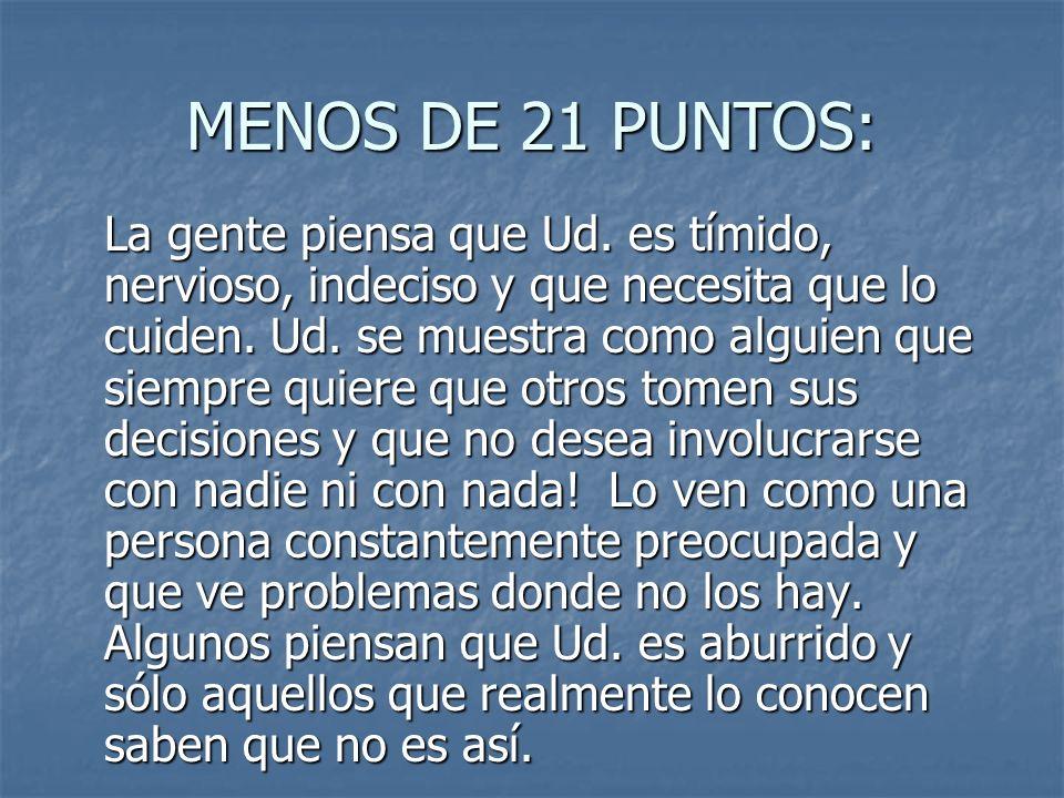 MENOS DE 21 PUNTOS: