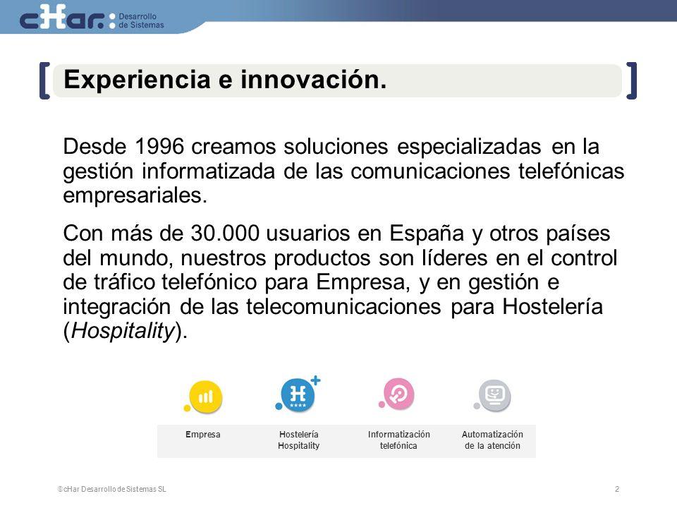 Experiencia e innovación.
