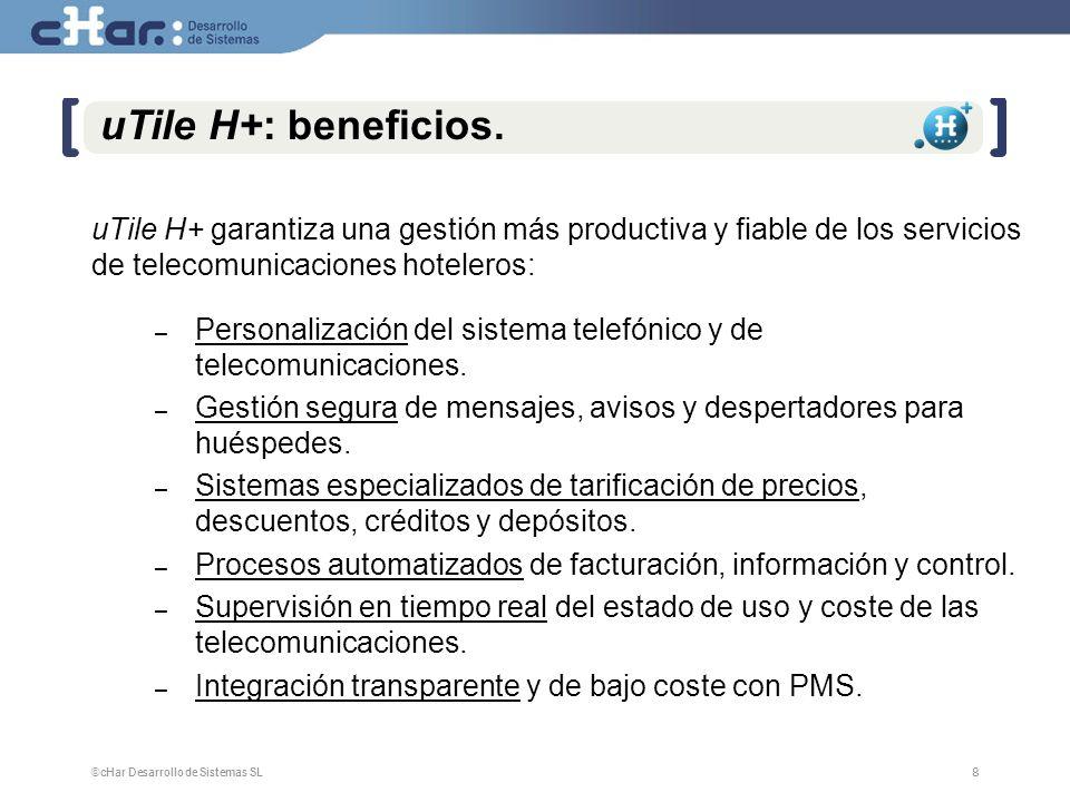 uTile H+: beneficios. uTile H+ garantiza una gestión más productiva y fiable de los servicios de telecomunicaciones hoteleros: