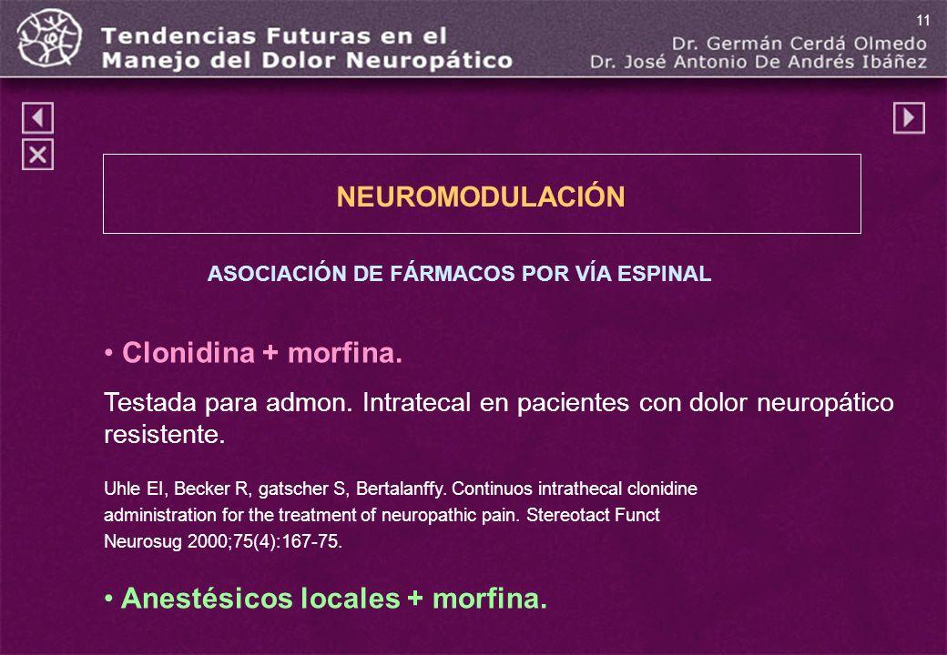 Anestésicos locales + morfina.