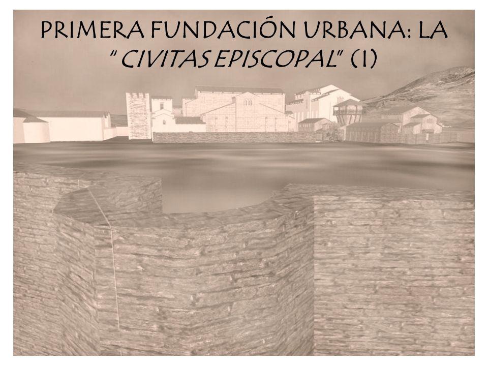 PRIMERA FUNDACIÓN URBANA: LA CIVITAS EPISCOPAL (I)