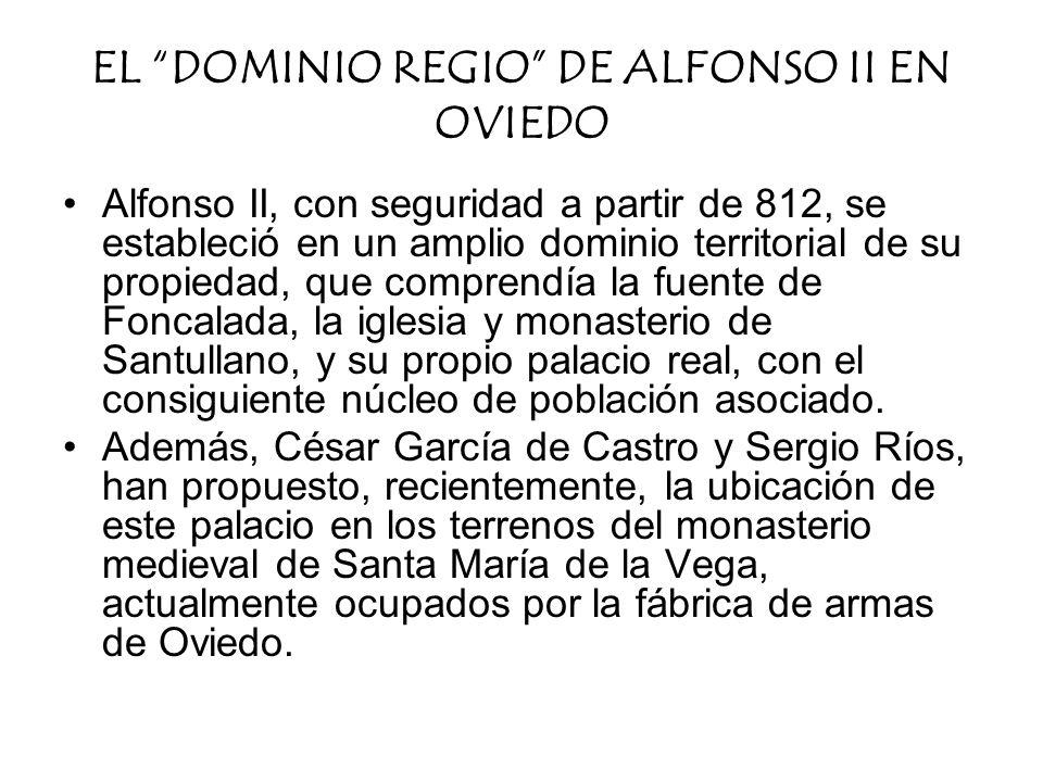 EL DOMINIO REGIO DE ALFONSO II EN OVIEDO