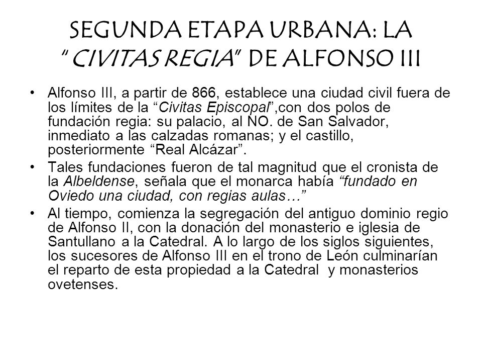 SEGUNDA ETAPA URBANA: LA CIVITAS REGIA DE ALFONSO III