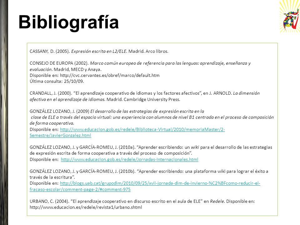 Bibliografía CASSANY, D. (2005). Expresión escrita en L2/ELE. Madrid. Arco libros.