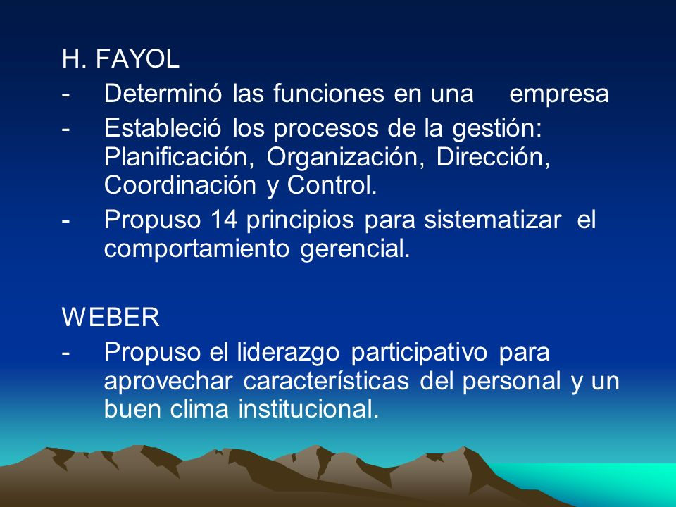H. FAYOL- Determinó las funciones en una empresa.