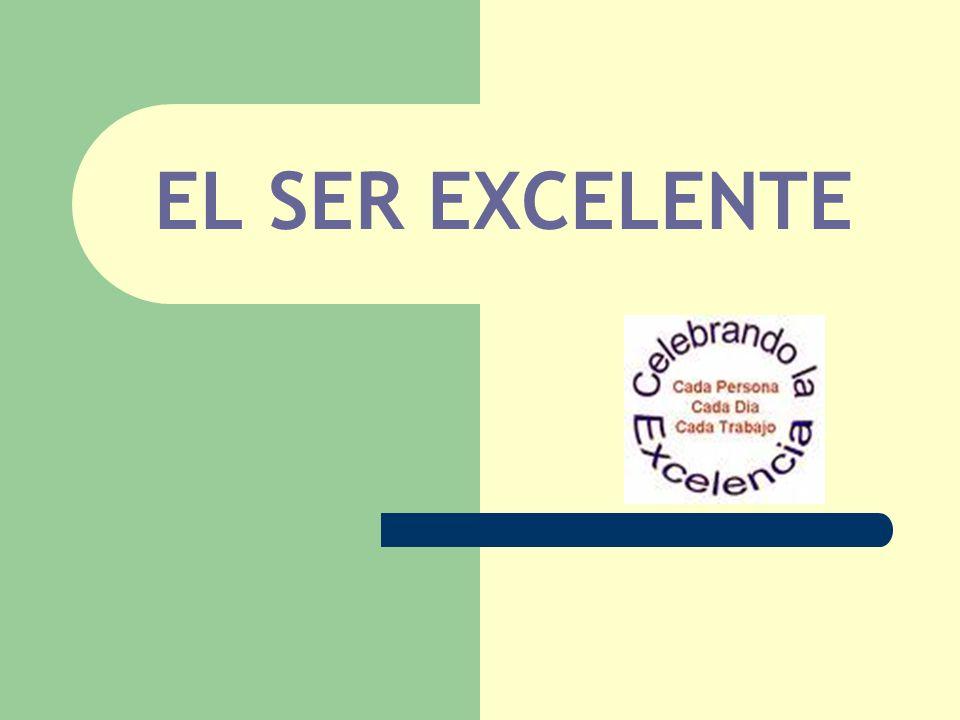 EL SER EXCELENTE
