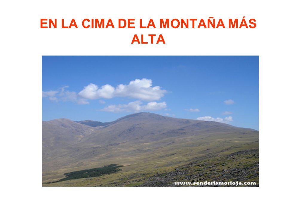 EN LA CIMA DE LA MONTAÑA MÁS ALTA