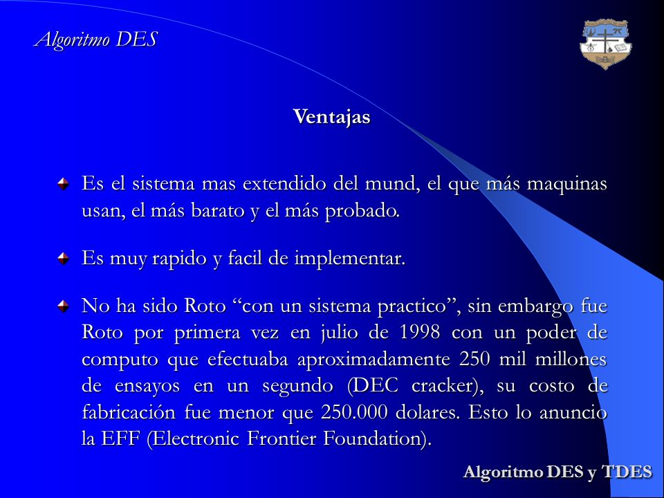 Algoritmo DES y TDES Algoritmo DES Ventajas