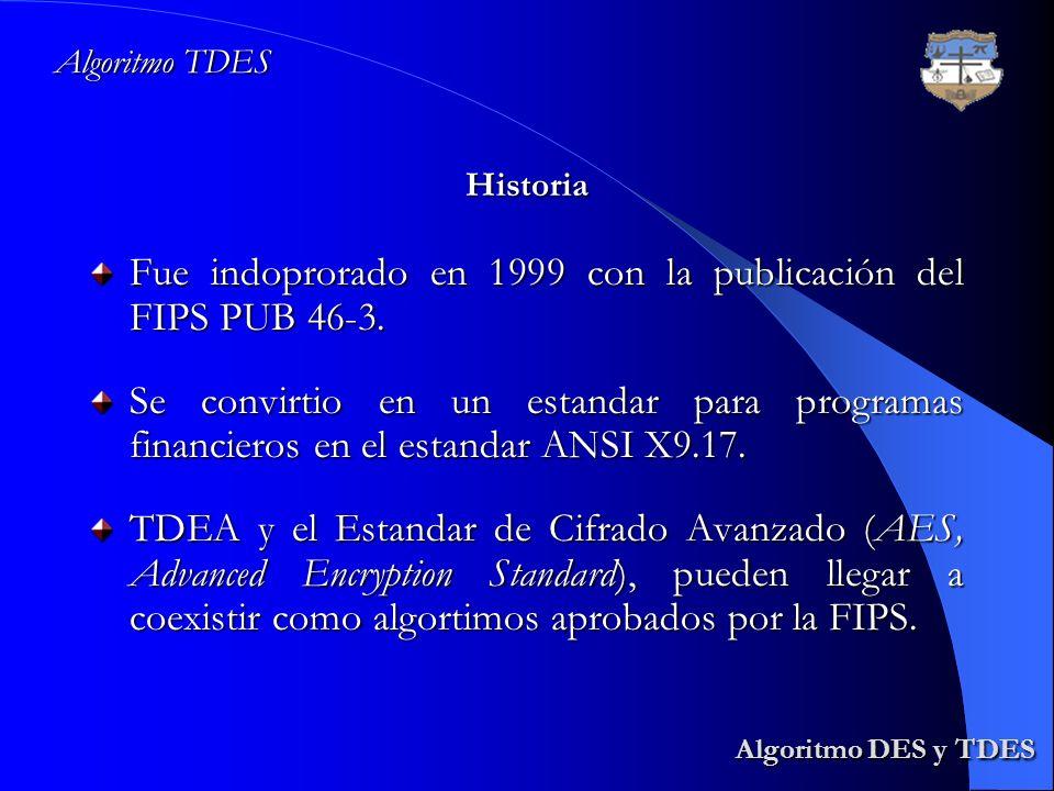 Fue indoprorado en 1999 con la publicación del FIPS PUB 46-3.